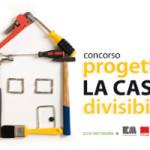Concorso 'Progetta la casa divisibile' all'interno della Mostra Convegno Habitat Clima